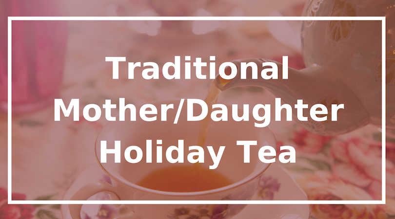 Traditional Mother-Daugther Holiday Tea